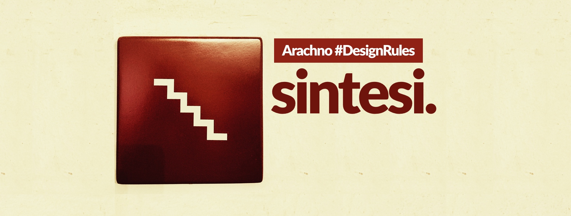 Arachno #DesignRules 02 - la sintesi